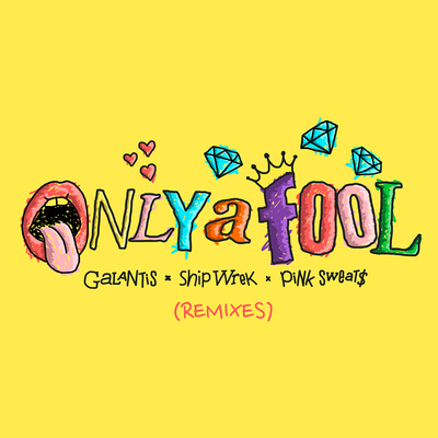 Only A Fool (with Pink Sweat$)(Remixes)