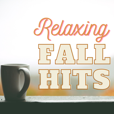Relaxing Fall Hits