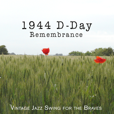 1944 D-Day Remembrance: Vintage Jazz Swing for the Braves